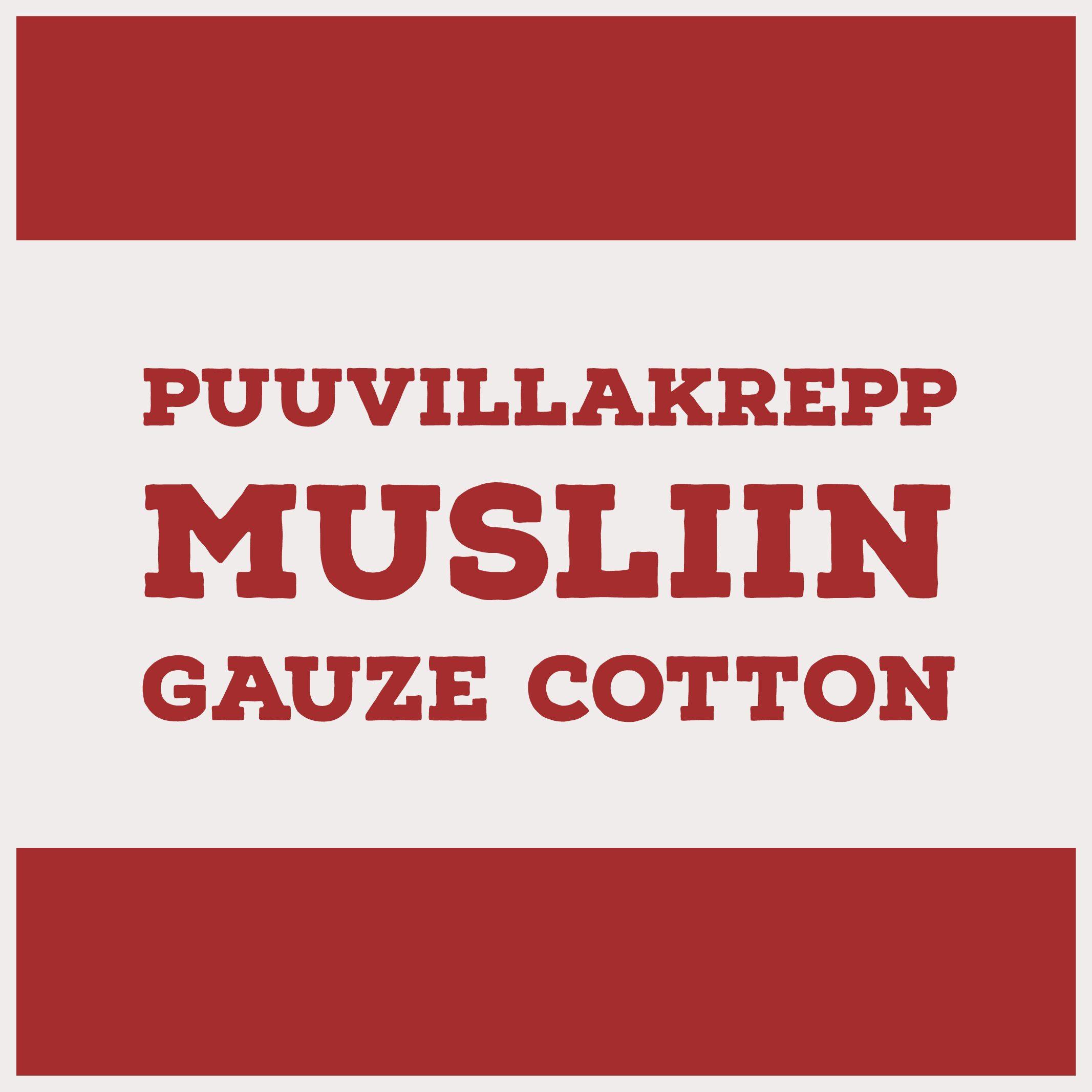 Puuvillakrepp/ Musliin/ Gauze Cotton